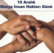 10 Aralık dünya insan hakları günü kutlanıyor