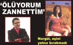 'ÖLÜYORUM ZANNETTİM'