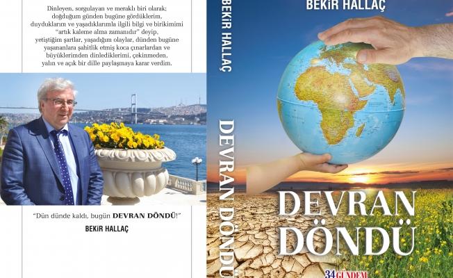 Bekir Hallaç'ın 'DEVRAN DÖNDÜ'adlı kitabı çıktı