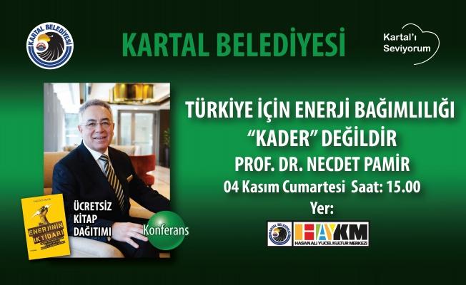 Enerjinin duayeni prof.dr. Necdet PAMİR 4 kasım'da Kartal'da