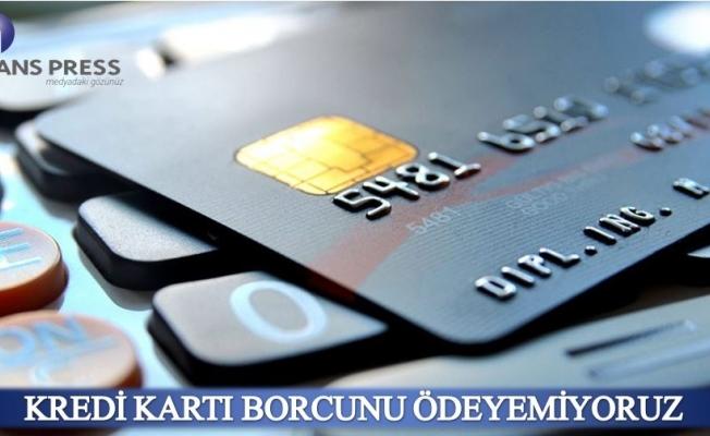 Kredi kartı borcunu ödeyemiyoruz