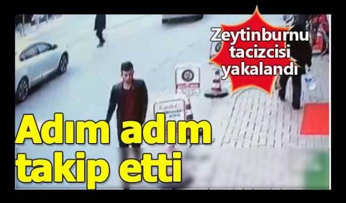 Zeytinburnu tacizcisi yakalandı