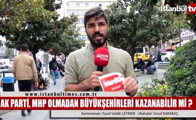 Ak Parti MHP olmadan Büyükşehirleri kazanabilir mi?