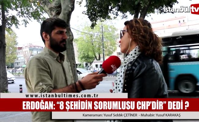 Erdoğan: 8 şehidin sorumlusu CHP'dir