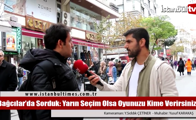İstanbul Bağcılar'da yerel seçimin nabzı