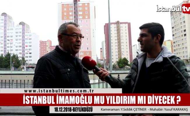 İstanbul İmamoğlu mu yoksa Yıldırım mı diyecek?