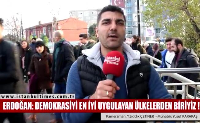 Erdoğan: Demokrasiyi en iyi uygulayan nadir ülkelerdeniz