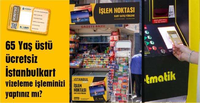 65 Yaş İstanbul kartlar'da Vize Dönemi