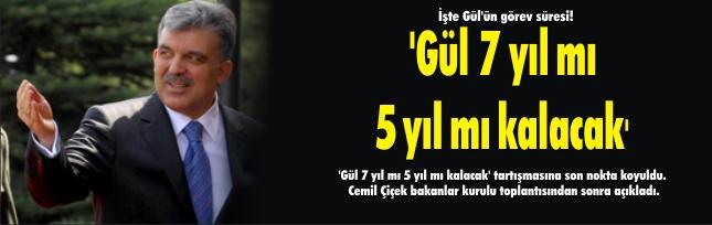 İşte Gül'ün görev süresi!