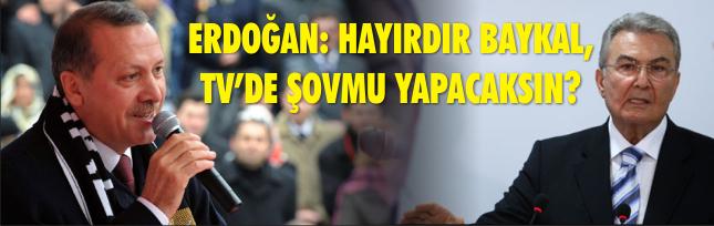 Erdoğan: Hayırdır Baykal, TV'de şov mu yapacaksın?