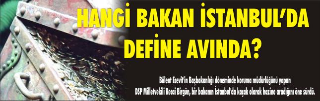 Hangi bakan İstanbul'da define avında?