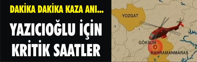 Yazıcıoğlu için kritik saatler