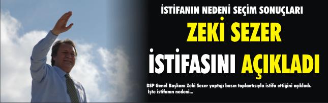Zeki Sezer istifasını açıkladı
