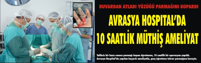AVRASYA HOSPITAL'DA 10 SAATLİK MÜTHİŞ AMELİYAT