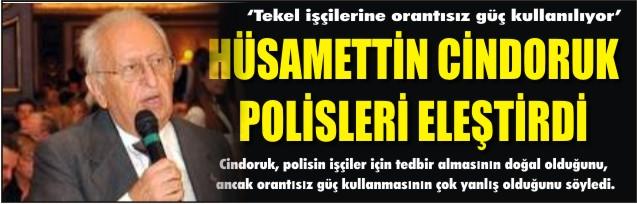 Cindoruk, polisleri eleştirdi