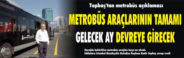 Topbaş'tan metrobüs açıklaması