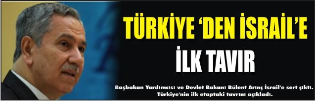 Türkiye'den İsrail'e İLK TAVIR