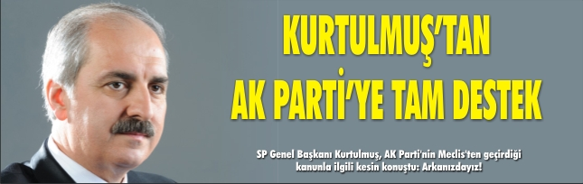 Kurtulmuş'tan AK Parti'ye tam destek