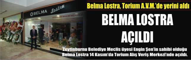 BELMA LOSTRA AÇILDI