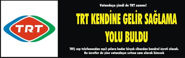 Vatandaşa şimdi de TRT zammı!