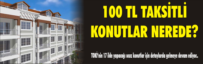 100 TL taksitli konutlar nerede ?