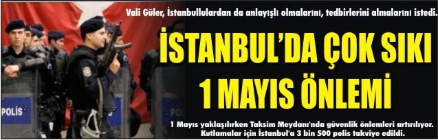 İstanbul'da çok sıkı 1 Mayıs önlemi