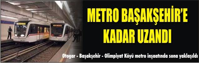Metro Başakşehir'e kadar uzandı