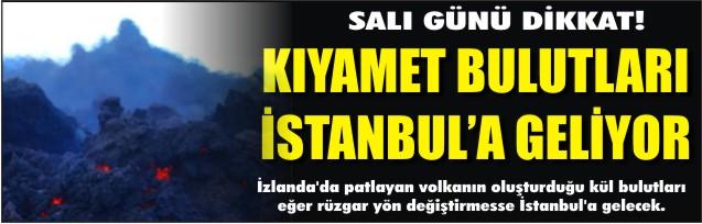 Kıyamet bulutları Türkiye'ye geliyor