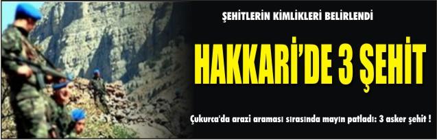 HAKKARİ'DE 3 ŞEHİT