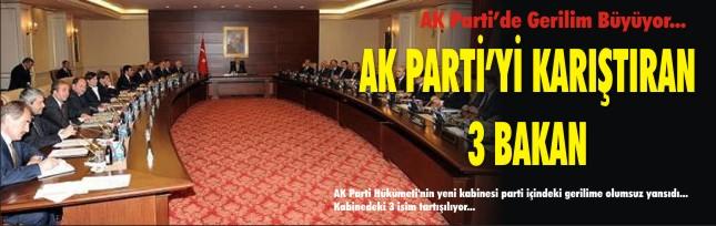 AK Parti'yi karıştıran 3 Bakan !