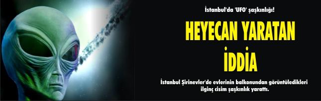 İstanbul'da 'UFO' şaşkınlığı!