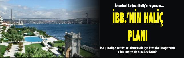 İstanbul Boğazı Haliç'e taşınıyor