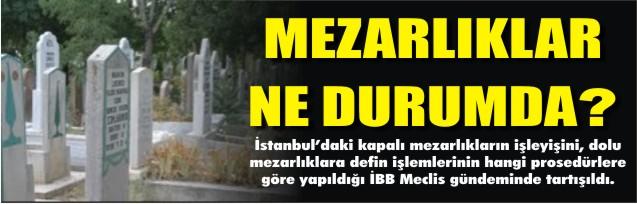 İstanbul'da mezarlıklar ne durumda?