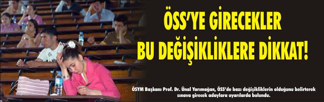 ÖSS'YE GİRECEKLER BU DEĞİŞİKLİKLERE DİKKAT!