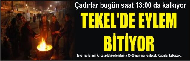 TEKEL'DE EYLEM BİTİYOR