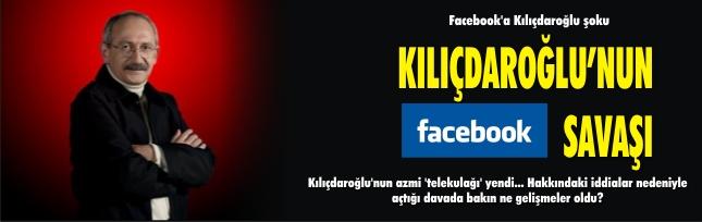Facebook'a Kılıçdaroğlu şoku