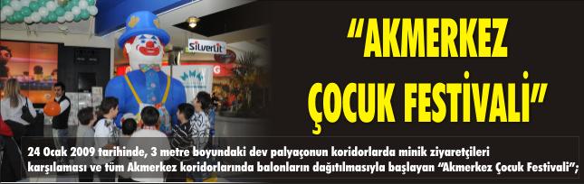 """AKMERKEZ ÇOCUK FESTİVALİ"""