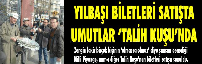 YILBAŞI BİLETLERİ SATIŞTA UMUTLAR 'TALİH KUŞU'NDA