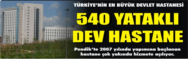 540 YATAKLI DEV HASTANE