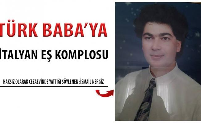 Türk Baba'ya İtalyan Eş Komplosu