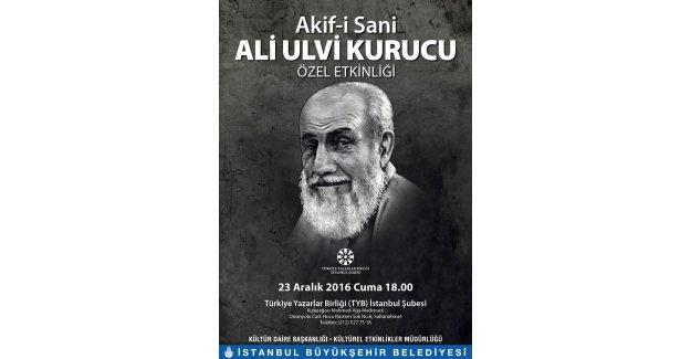 Bir Akif-i Sani: Ali Ulvi Kurucu özel etkinliği