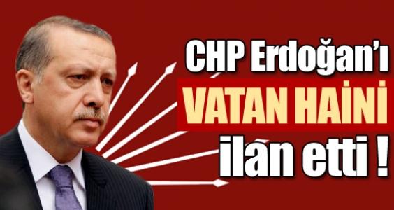 Erdoğan'a ''Vatan haini'' çıkışı !