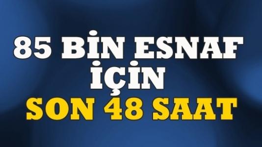 Esnaf'a son 48 saat!