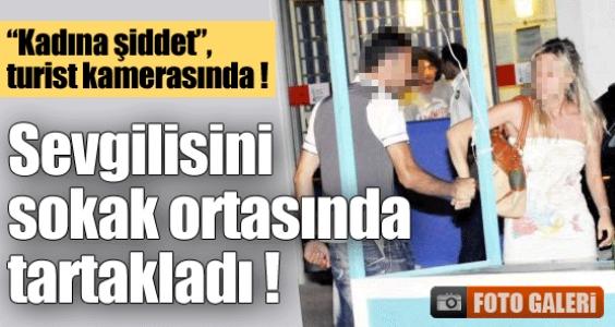 Kadına şiddet, turist kamerasına takıldı...