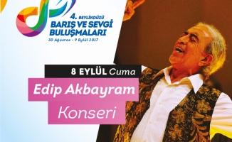 Edip Akbayram 4. barış ve sevgi buluşmaları için Beylidüzü'ne Geliyor