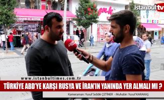 Türkiye ABD'ye karşı Rusya ve İran'ın yanında yer almalı mı?