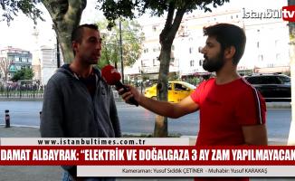 Bakan Albayrak: ''Elektrik ve doğal gaza 3 ay zam yok''