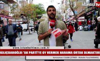 Kılıçdaroğlu: Ak Parti'ye oy vermek harama ortak olmaktır