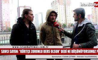 Savcı Sayan Kürtçe zorunlu ders olsun dedi