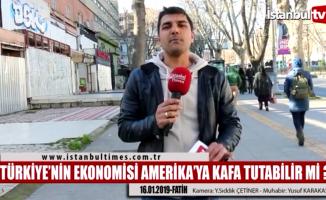 Türkiye'nin ekonomisi Amerika'ya kafa tutabilir mi?